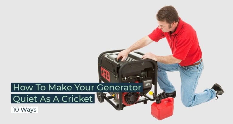 Silent Home Hub How To Make Your Generator Quiet as a Cricket