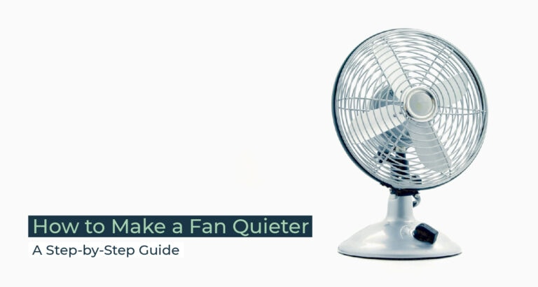 Silent Home Hub How to Make a Fan Quieter