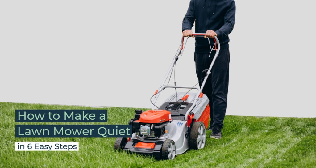 Silent Home Hub How to Make a Lawn Mower Quiet