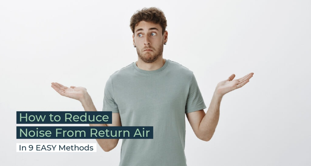 Silent Home Hub How to Reduce Noise From Return Air