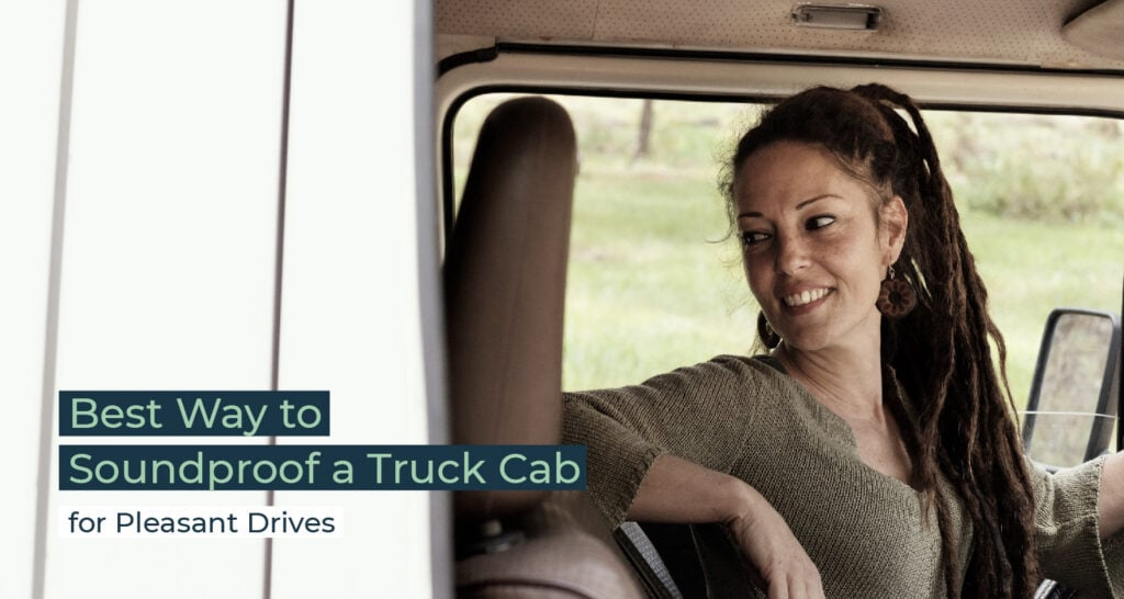 Silent Home Hub Best Way to Soundproof a Truck Cab