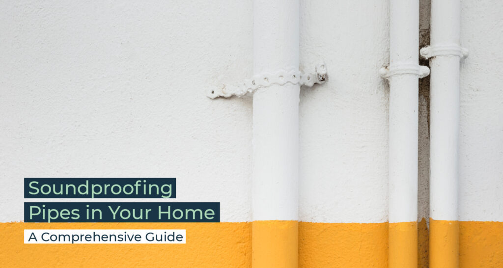 Silent Home Hub Soundproofing Pipes